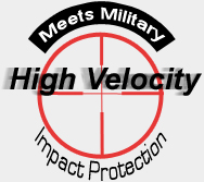 Meets Military High Velocity Impact Protection!
